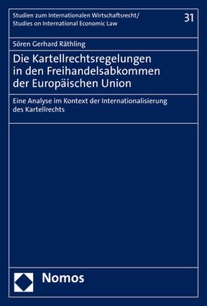 Die Kartellrechtsregelungen in den Freihandelsabkommen der Europäischen Union von Räthling,  Sören Gerhard