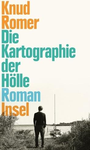 Die Kartographie der Hölle von Romer,  Knud, Sonnenberg,  Ulrich