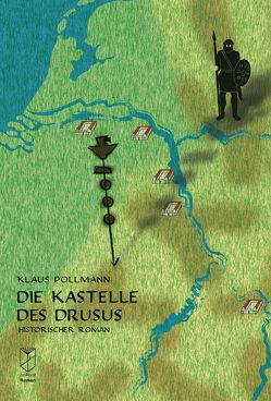 Die Kastelle des Drusus von Pollmann,  Klaus