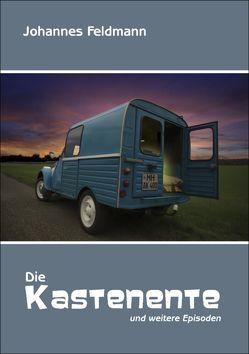 Die Kastenente und weitere Episoden von Feldmann,  Johannes