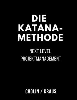 Die Katana-Methode von Cholin,  Jochen, Kraus,  Yvonne