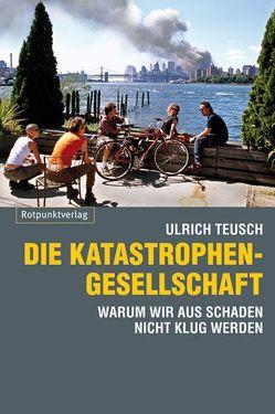 Die Katastrophengesellschaft von Teusch,  Ulrich