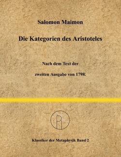 Die Kategorien des Aristoteles von Maimon,  Salomon, Scheglmann,  Dietrich