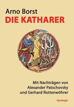 Die Katharer von Borst,  Arno, Patschovsky,  Alexander, Rottenwöhrer,  Gerhard