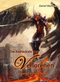 Die Kathedrale der Verlorenen – Science-Fiction-Roman von Meißner,  Daniel
