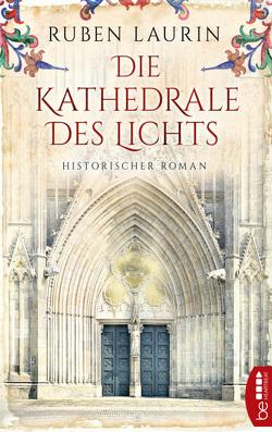 Die Kathedrale des Lichts von Laurin,  Ruben