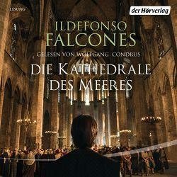 Die Kathedrale des Meeres von Condrus,  Wolfgang, Falcones,  Ildefonso, Grüneisen,  Lisa