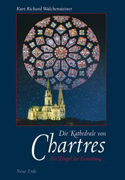 Die Kathedrale von Chartres von Walchensteiner,  Kurt R