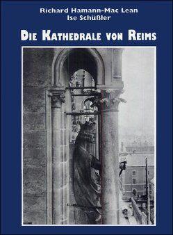Die Kathedrale von Reims. Teil 1 von Hamann-Mac Lean,  Richard, Schüssler,  Ise