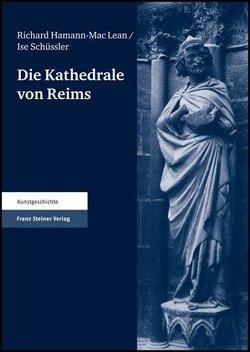 Die Kathedrale von Reims. Teil 2 von Claussen,  Peter Cornelius, Hamann-Mac Lean,  Richard, Schüssler,  Ise, Sünder-Gass,  Martina