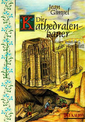 Die Kathedralenbauer von Follet,  Ken, Gimpel,  Jean, Kramer,  Kathrin