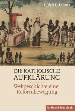 Die Katholische Aufklärung von Lehner,  Ulrich L