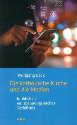 Die katholische Kirche und die Medien von Beck,  Wolfgang