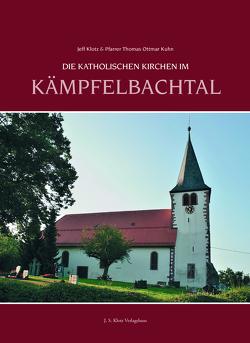 Die katholischen Kirchen im Kämpfelbachtal von Klotz,  Jeff, Kuhn,  Thomas Ottmar