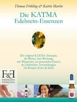 Die KATMA Edelstein-Essenzen von Fröhling,  Thomas, Martin,  Katrin, Paul,  Nadine