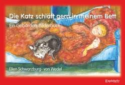 Die Katz schläft gern in meinem Bett von Schwarzburg-von Wedel,  Ellen