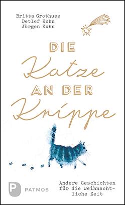 Die Katze an der Krippe von Grothues,  Britta, Kuhn,  Detlef, Kuhn,  Jürgen