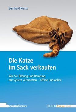 Die Katze im Sack verkaufen von Kuntz,  Bernhard