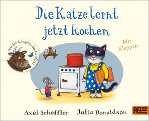 Die Katze lernt jetzt kochen von Donaldson,  Julia, Pyykönen-Stohner,  Anu, Scheffler,  Axel