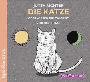Die Katze, oder wie ich die Ewigkeit verloren habe von Richter,  Jutta