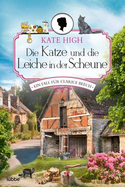 Die Katze und die Leiche in der Scheune von High,  Kate, Schumacher,  Rainer