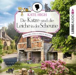 Die Katze und die Leiche in der Scheune von High,  Kate, Scholz,  Irina, Schumacher,  Rainer