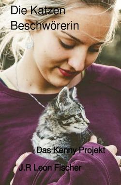 Die Katzen Beschwörerin von Fischer,  J.R Leon