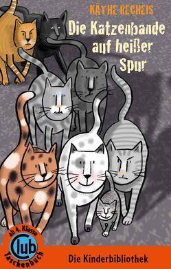 Die Katzenbande auf heißer Spur von Holland,  Tina, Recheis,  Käthe