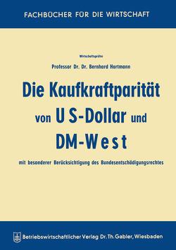 Die Kaufkraftparität von US-Dollar und DM-West mit besonderer Berücksichtigung des Bundesentschädigungsrechtes von Hartmann,  Bernhard