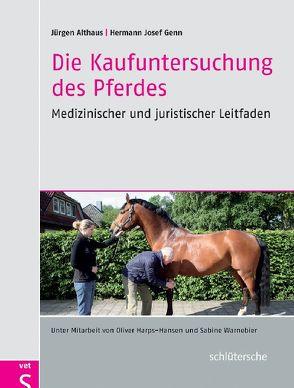 Die Kaufuntersuchung des Pferdes von Althaus,  Jürgen, Genn,  Hermann Josef, Harps-Hansen,  Oliver, Warnebier,  Sabine