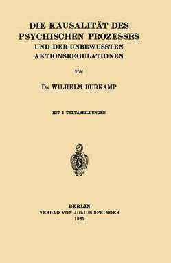Die Kausalität des Psychischen Prozesses und der Unbewussten Aktionsregulationen von Burkamp,  Wilhelm