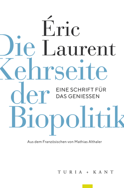 Die Kehrseite der Biopolitik von Althaler,  Mathias, Laurent,  Eric, Neues Lacan'sches Feld