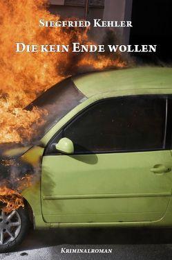 Die kein Ende wollen von Kehler,  Siegfried
