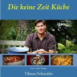 Die keine Zeit Küche von Schneider,  Tilman