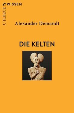 Die Kelten von Demandt,  Alexander