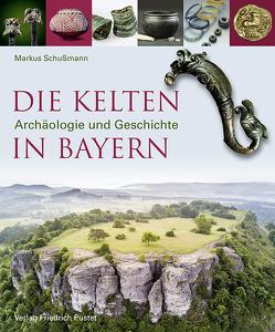 Die Kelten in Bayern von Schußmann,  Markus