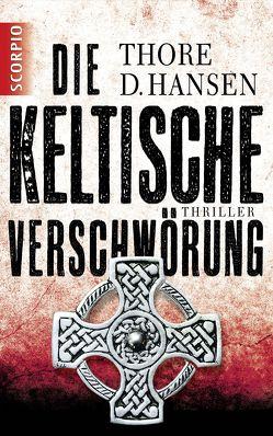 Die keltische Verschwörung von Hansen,  Thore D.
