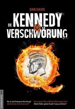 Die Kennedy-Verschwörung von Davis,  Dan, van Helsing,  Jan