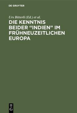 """Die Kenntnis beider """"Indien"""" im frühneuzeitlichen Europa von Bitterli,  Urs, Deutscher Historikertag; 37 1988,  Bamberg, Schmitt,  Eberhard"""