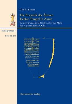 Die Keramik der Älteren Ischtar-Tempel in Assur von Beuger,  Claudia
