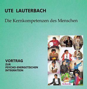 Die Kernkompetenzen des Menschen von Lauterbach,  Ute