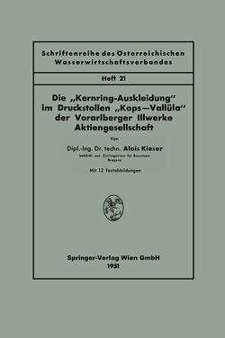 """Die """"Kernring-Auskleidung"""" im Druckstollen """"Kops—Vallüla"""" der Vorarlberger Illwerke Aktiengesellschaft von Kieser,  Alois"""