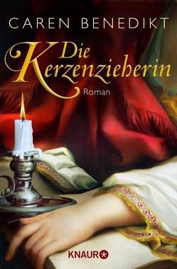 Die Kerzenzieherin von Benedikt,  Caren