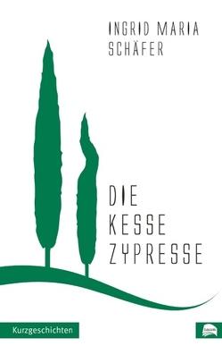 Die kesse Zypresse von Schäfer,  Ingrid Maria