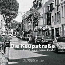 Die Keupstraße – Gesicht einer Kölner Straße von Ruthardt,  Peter