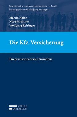 Die Kfz-Versicherung von Kainz, Martin, Michtner, Nora, Reisinger, Wolfgang