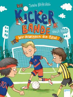 Die Kickerbande (3). Wir gewinnen den Pokal! von Nahrgang,  Frauke, Renger,  Nikolai
