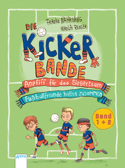 Die Kickerbande von Nahrgang,  Frauke, Renger,  Nikolai