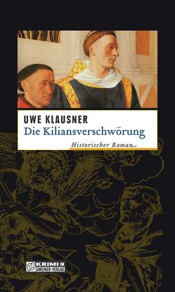 Die Kiliansverschwörung von Klausner,  Uwe