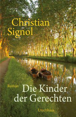 Die Kinder der Gerechten von Signol,  Christian, Tramm,  Corinna